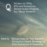 Q, QAnon, UFOs, UFO, Galactic, Extraterrestrial, Solaris Modalis, SolarisModalis, Discernment, Soul, Soul Connection, Inner Guidance, Higher Self, Creation, Divine Law, Spiritual Rules for Living, Empowered Human, 5D Human Being, Starseed