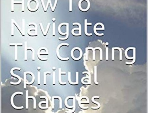 Ron Kalvin – How to Navigate the Coming Spiritual Changes – Chapter 1